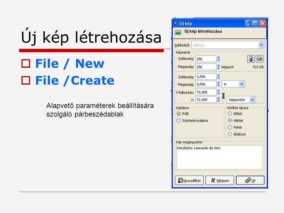 Új kép létrehozása File / New File /Create