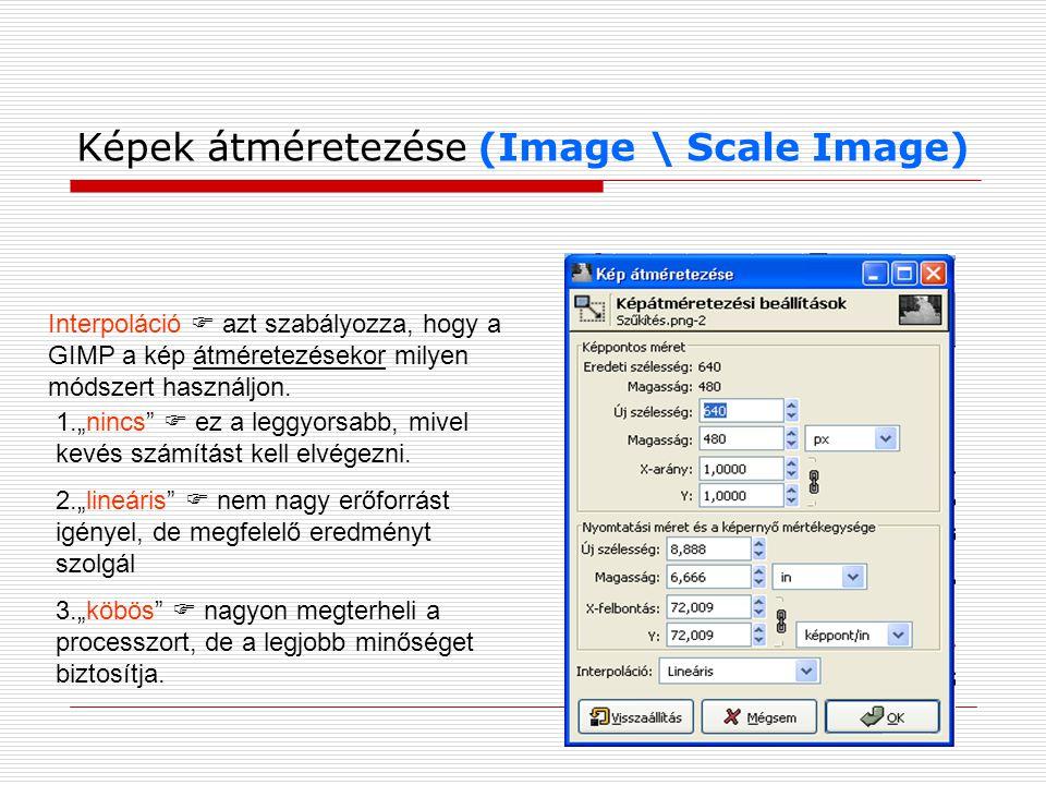 Képek átméretezése (Image \ Scale Image)