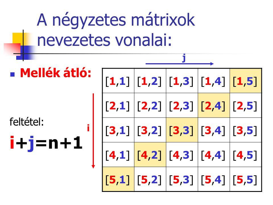 A négyzetes mátrixok nevezetes vonalai: