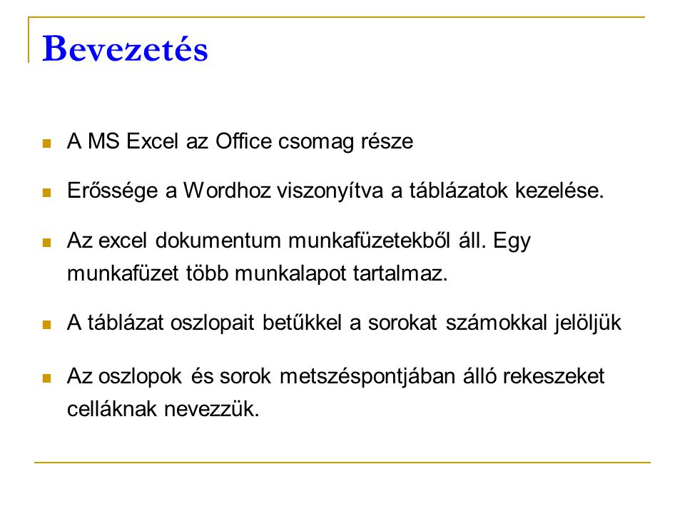 Bevezetés A MS Excel az Office csomag része
