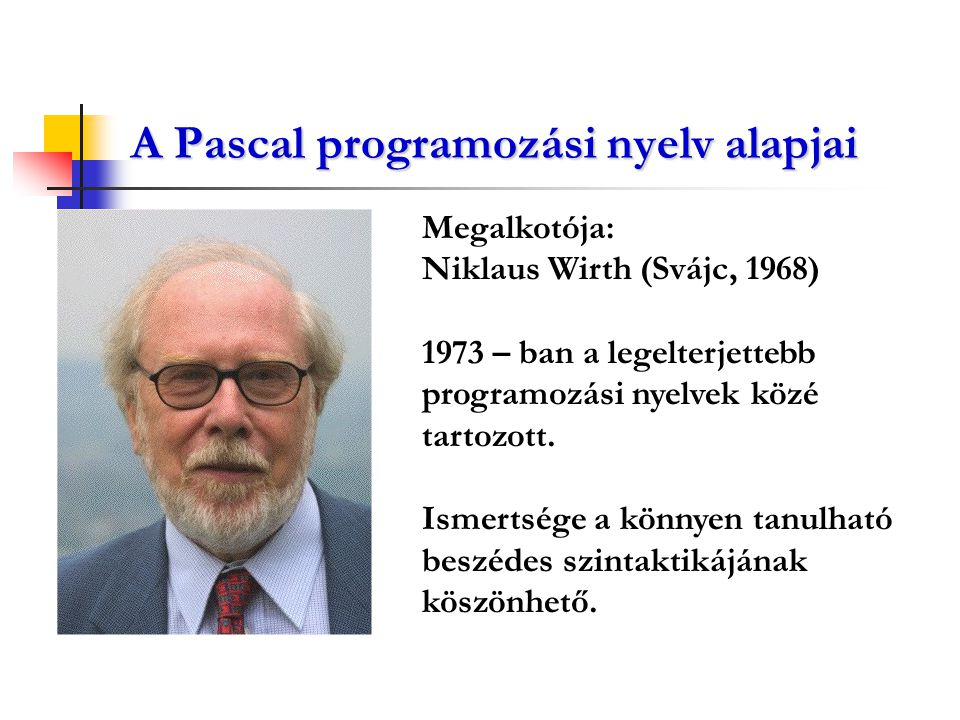 A Pascal programozási nyelv alapjai