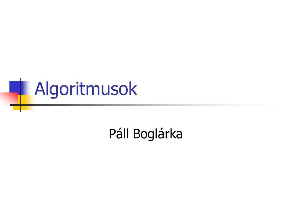 Algoritmusok Páll Boglárka