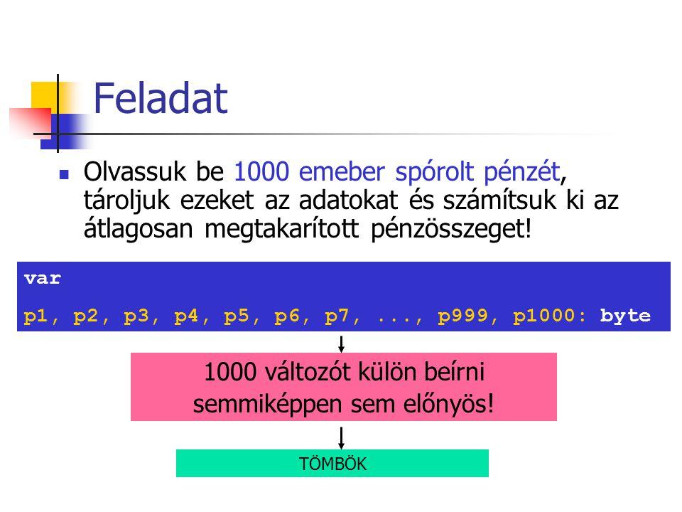 1000 változót külön beírni semmiképpen sem előnyös!