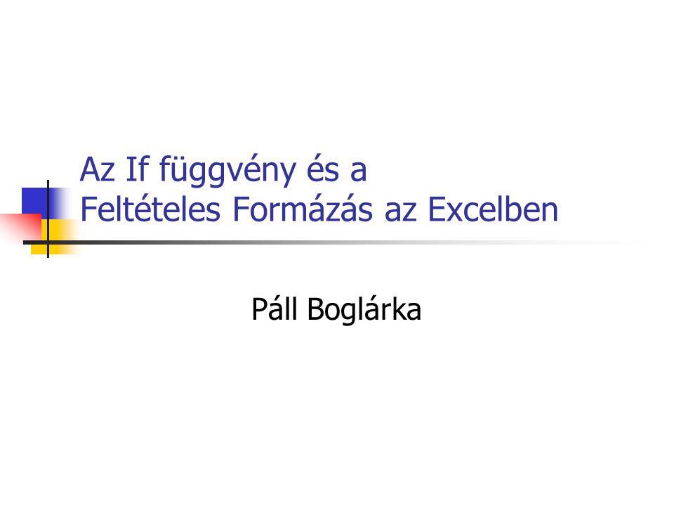 Az If függvény és a Feltételes Formázás az Excelben