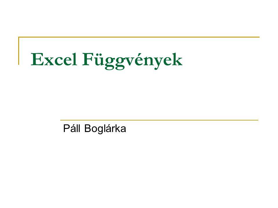 Excel Függvények Páll Boglárka