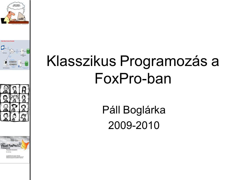 Klasszikus Programozás a FoxPro-ban
