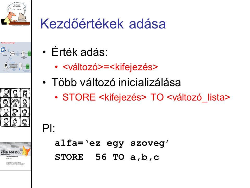 Kezdőértékek adása Érték adás: Több változó inicializálása Pl: