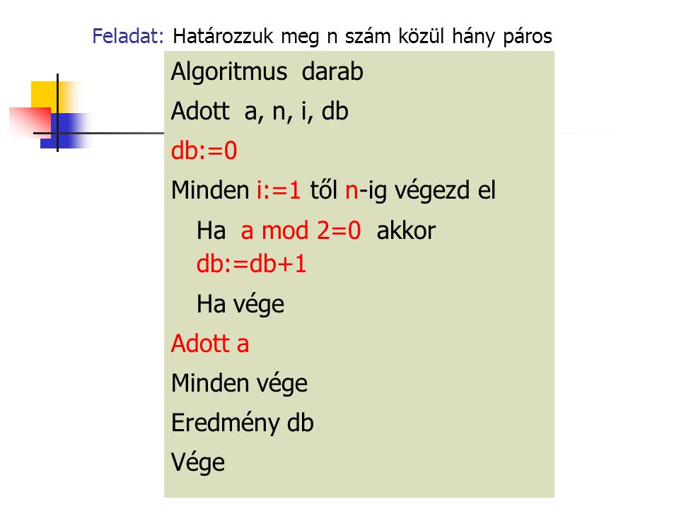 Feladat: Határozzuk meg n szám közül hány páros