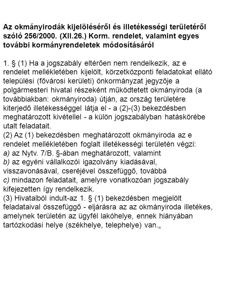 Az okmányirodák kijelöléséről és illetékességi területéről szóló 256/2000. (XII.26.) Korm. rendelet, valamint egyes további kormányrendeletek módosításáról