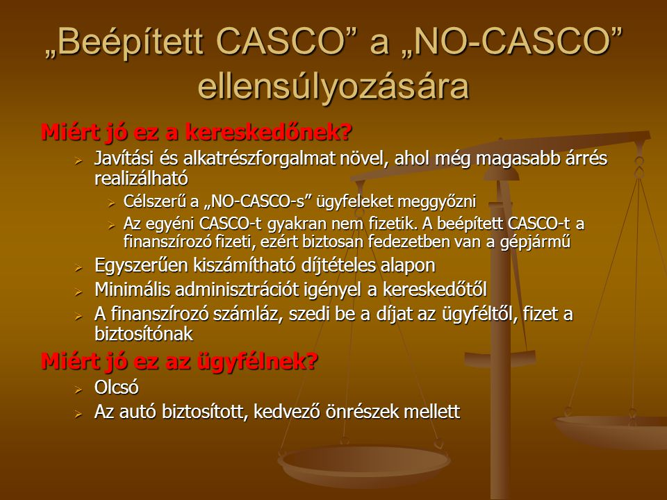 """""""Beépített CASCO a """"NO-CASCO ellensúlyozására"""