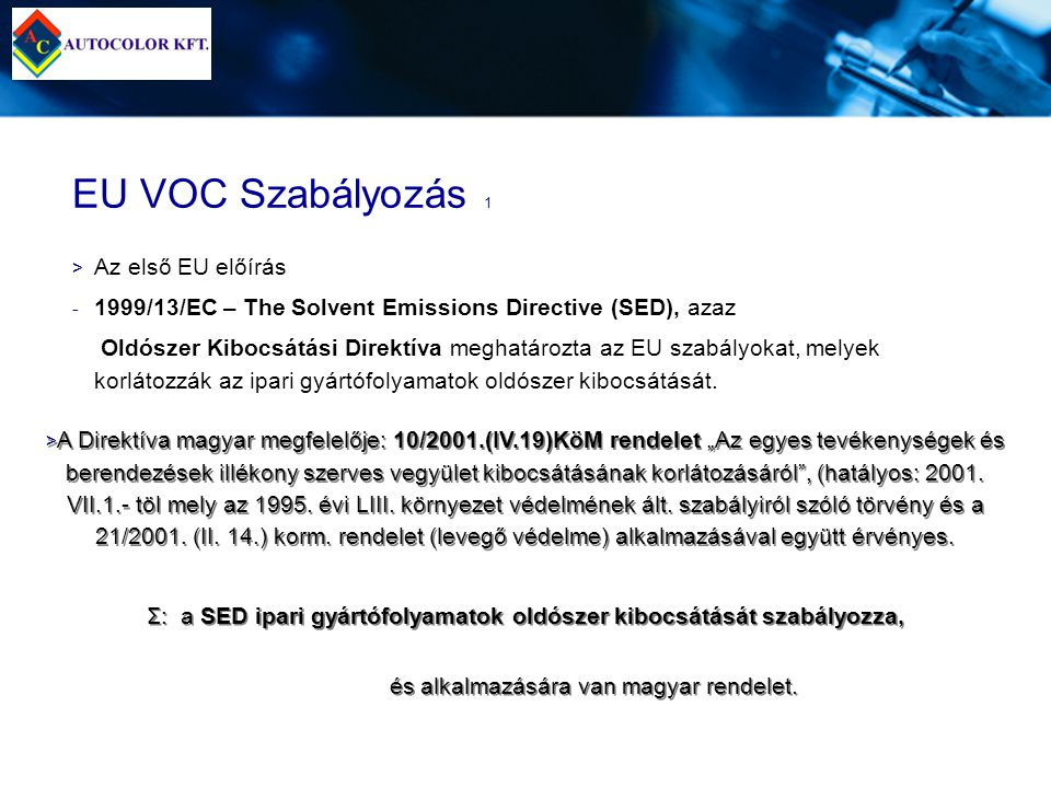 EU VOC Szabályozás 1 Az első EU előírás