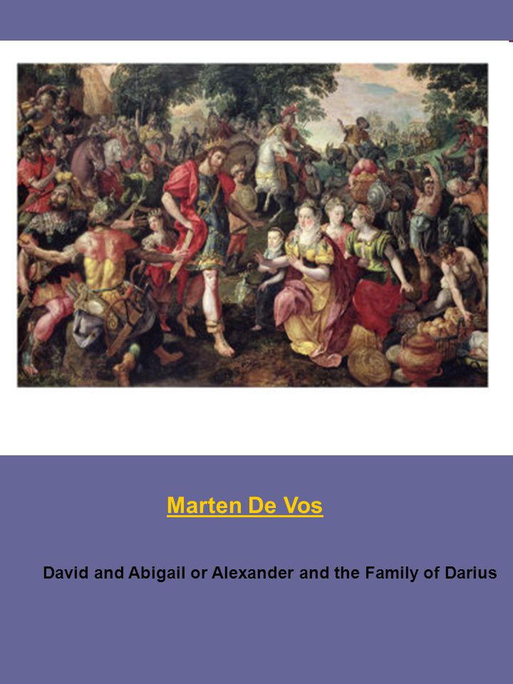 Marten De Vos David and Abigail or Alexander and the Family of Darius
