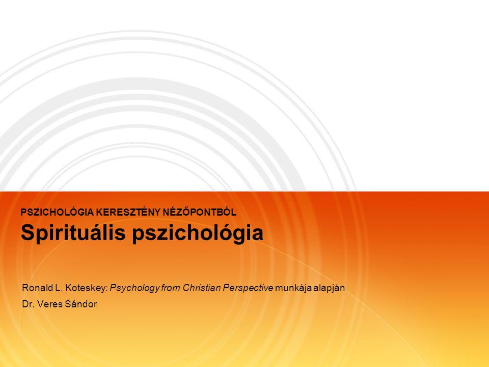 PSZICHOLÓGIA KERESZTÉNY NÉZŐPONTBÓL Spirituális pszichológia