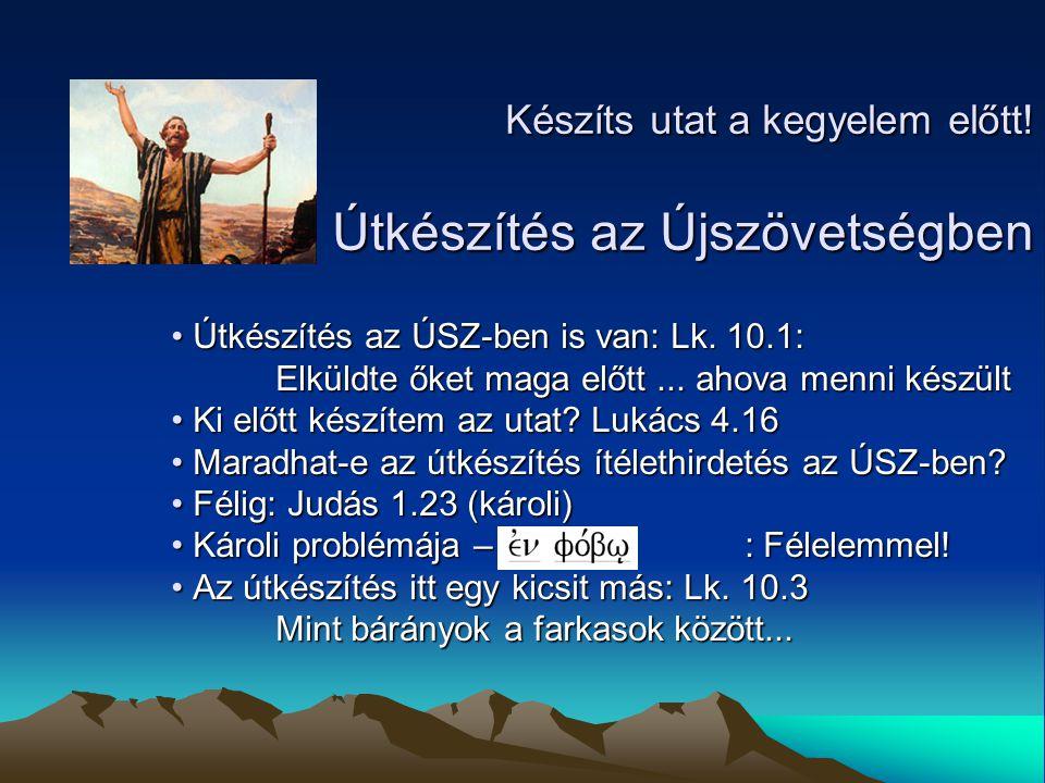 Készíts utat a kegyelem előtt! Útkészítés az Újszövetségben