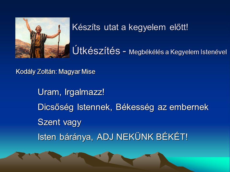 Dicsőség Istennek, Békesség az embernek Szent vagy
