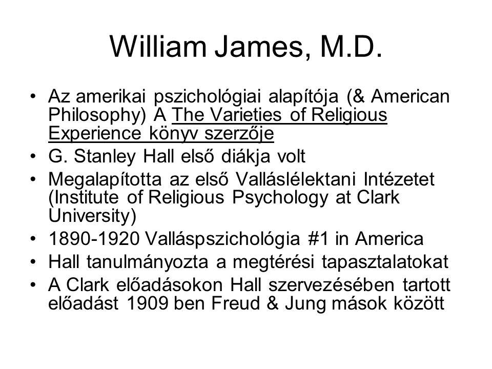William James, M.D. Az amerikai pszichológiai alapítója (& American Philosophy) A The Varieties of Religious Experience könyv szerzője.