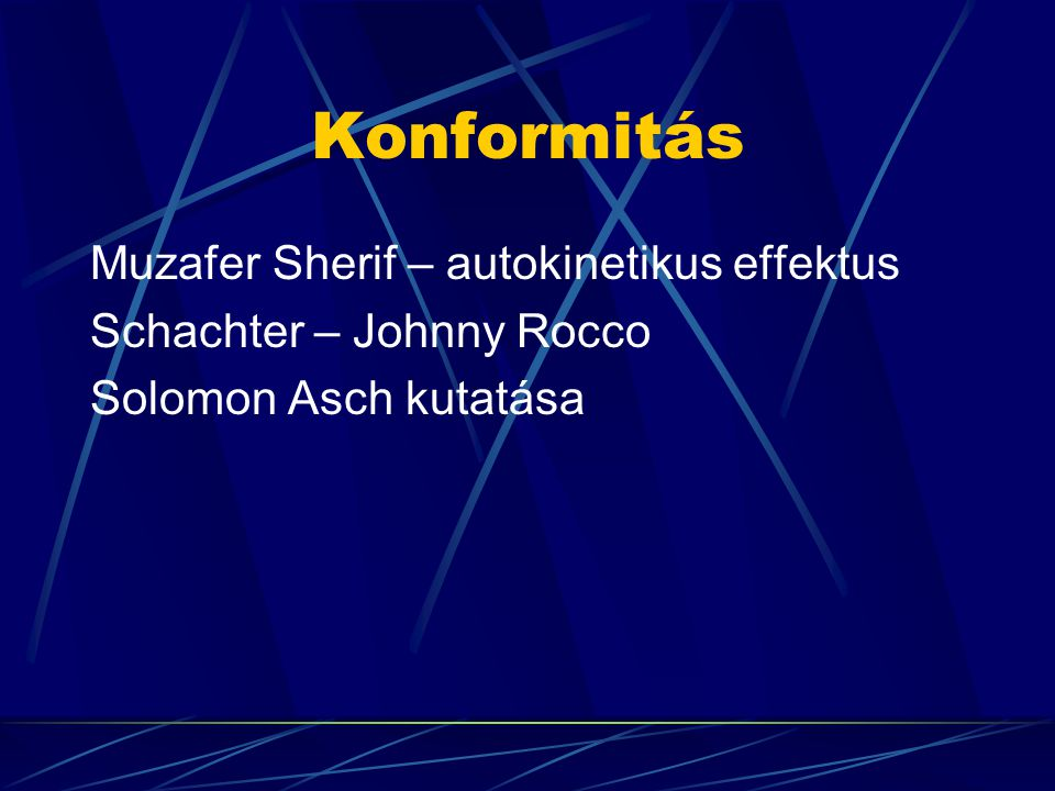 Konformitás Muzafer Sherif – autokinetikus effektus