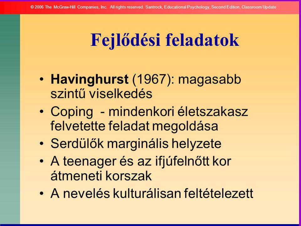 Fejlődési feladatok Havinghurst (1967): magasabb szintű viselkedés