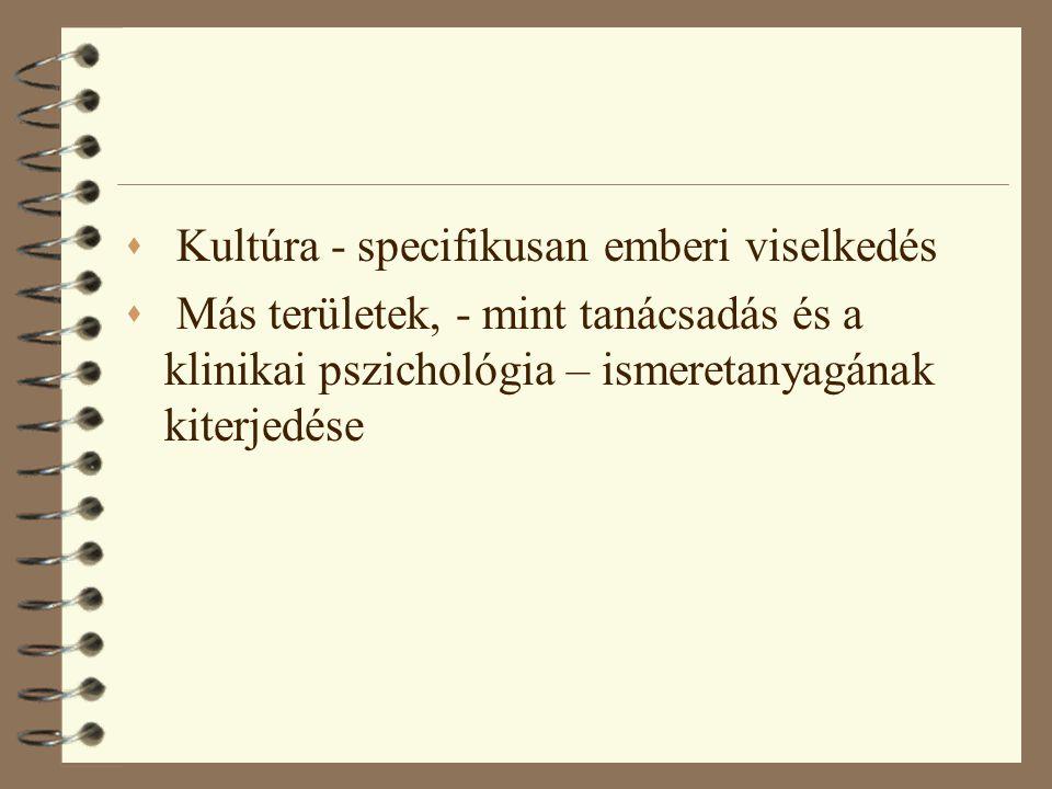 Kultúra - specifikusan emberi viselkedés