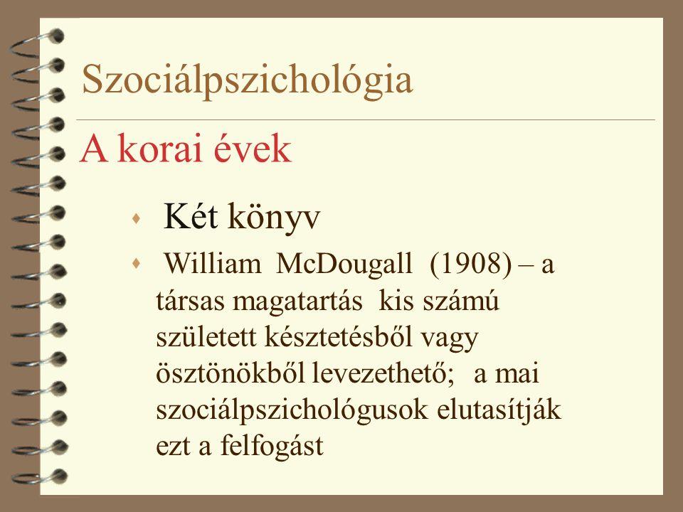 Szociálpszichológia A korai évek Két könyv