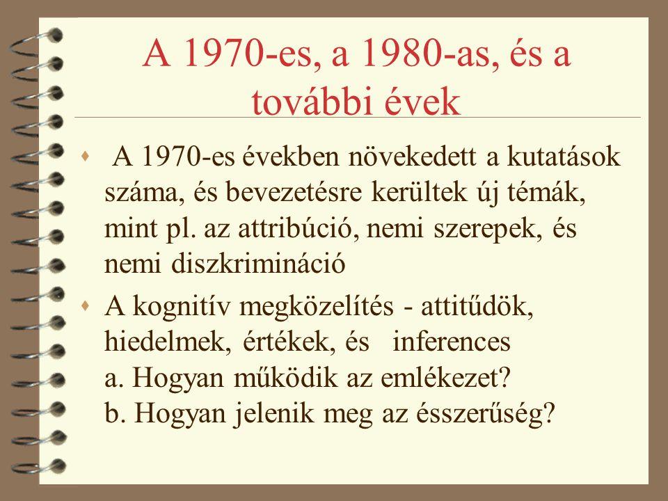 A 1970-es, a 1980-as, és a további évek