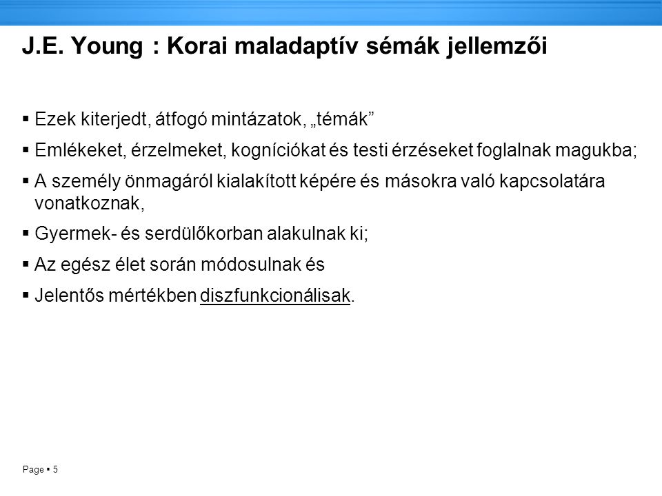 J.E. Young : Korai maladaptív sémák jellemzői