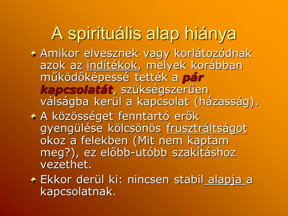 A spirituális alap hiánya