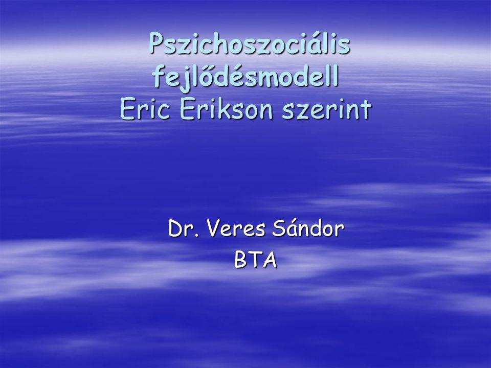 Pszichoszociális fejlődésmodell Eric Erikson szerint