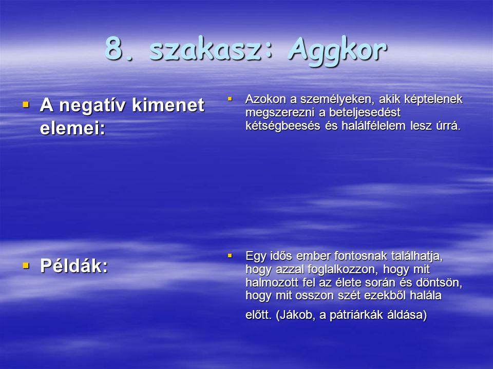 8. szakasz: Aggkor A negatív kimenet elemei: Példák: