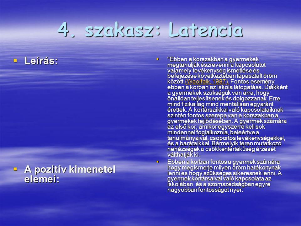 4. szakasz: Latencia Leírás: A pozitív kimenetel elemei: