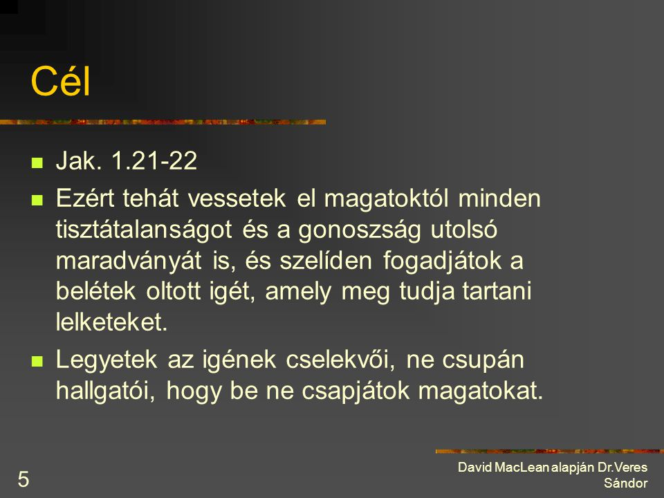 Cél Jak. 1.21-22.