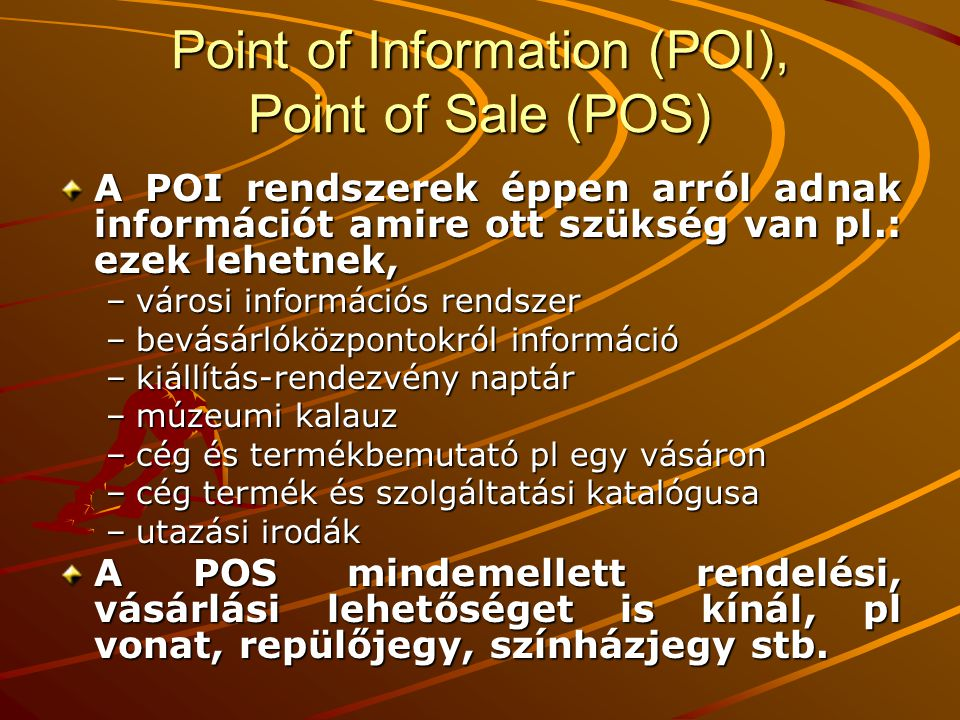 Point of Information (POI), Point of Sale (POS)