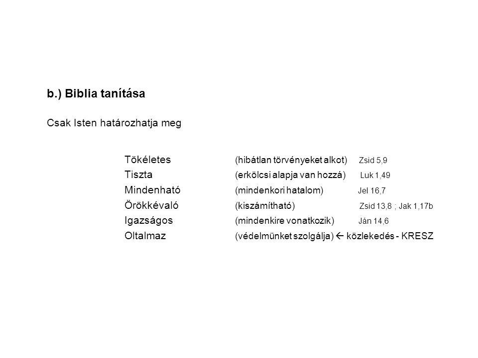 b.) Biblia tanítása Csak Isten határozhatja meg