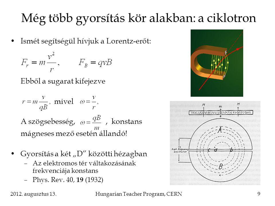 Még több gyorsítás kör alakban: a ciklotron