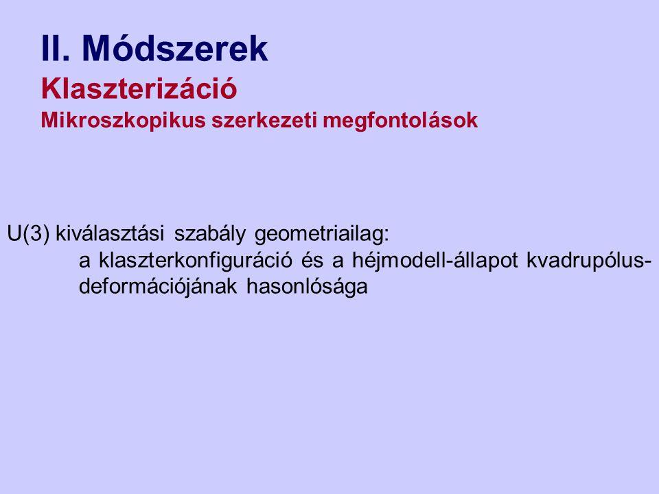 II. Módszerek Klaszterizáció Mikroszkopikus szerkezeti megfontolások