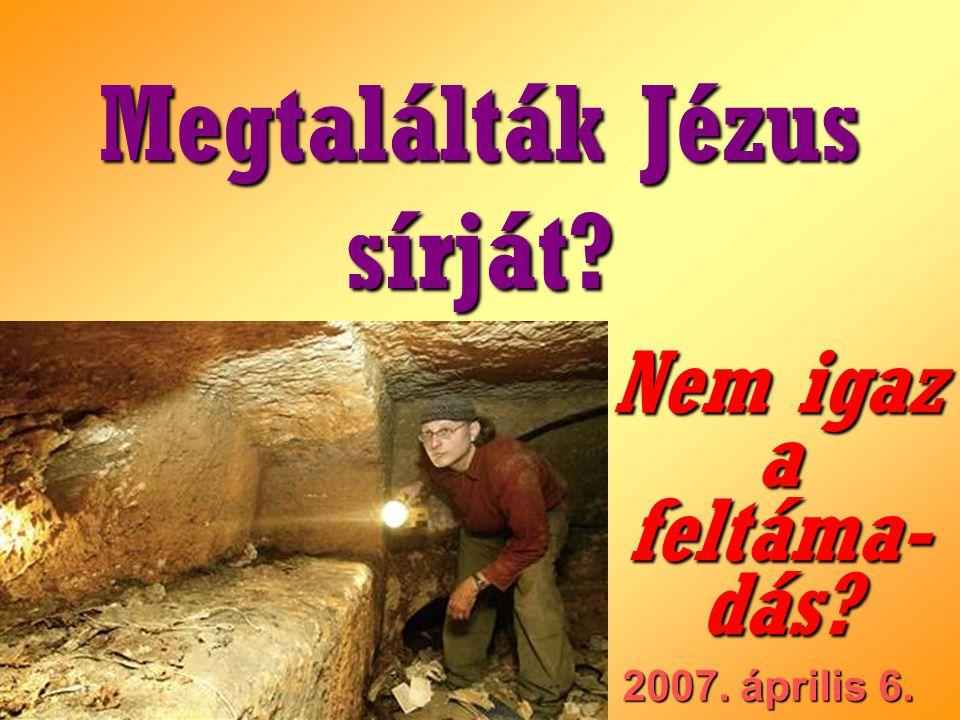 Megtalálták Jézus sírját