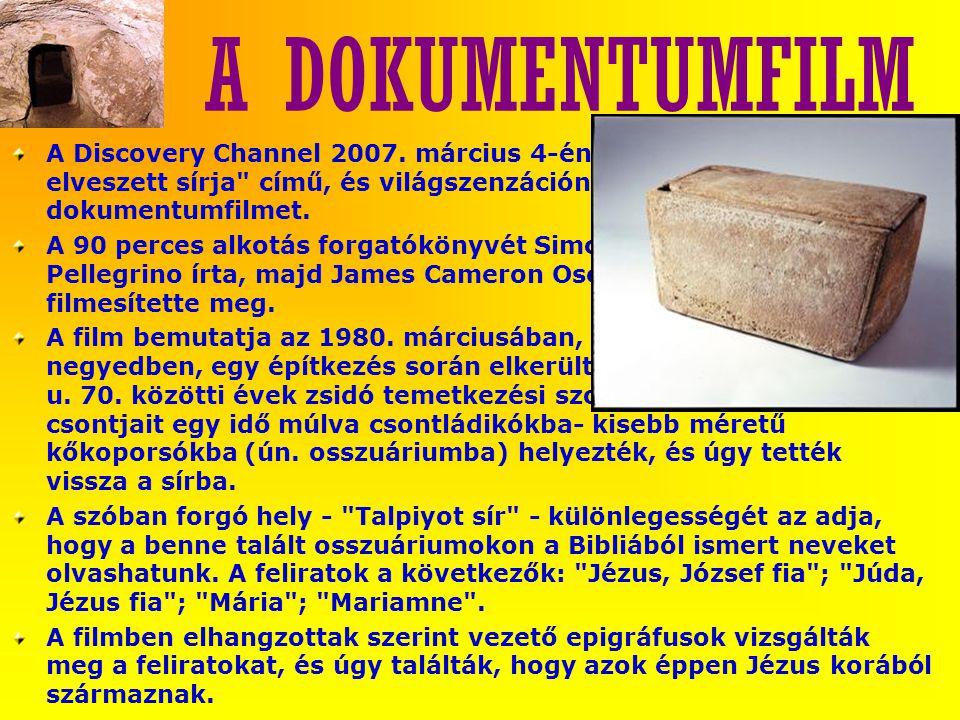 A DOKUMENTUMFILM A Discovery Channel 2007. március 4-én vetítette a Jézus elveszett sírja című, és világszenzációnak kikiáltott dokumentumfilmet.