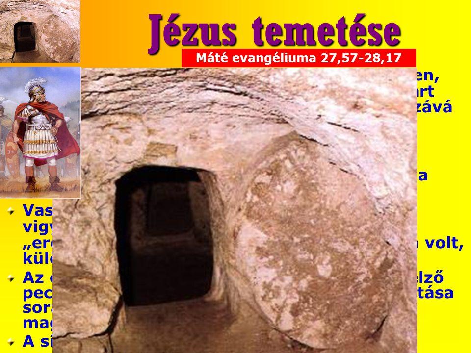 Jézus temetése Máté evangéliuma 27,57-28,17.