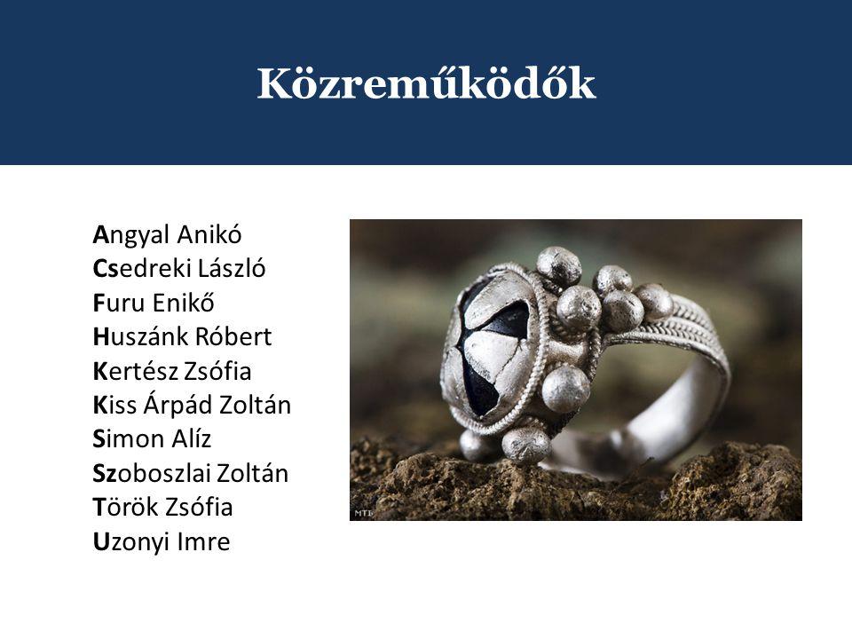 Közreműködők Angyal Anikó Csedreki László Furu Enikő Huszánk Róbert