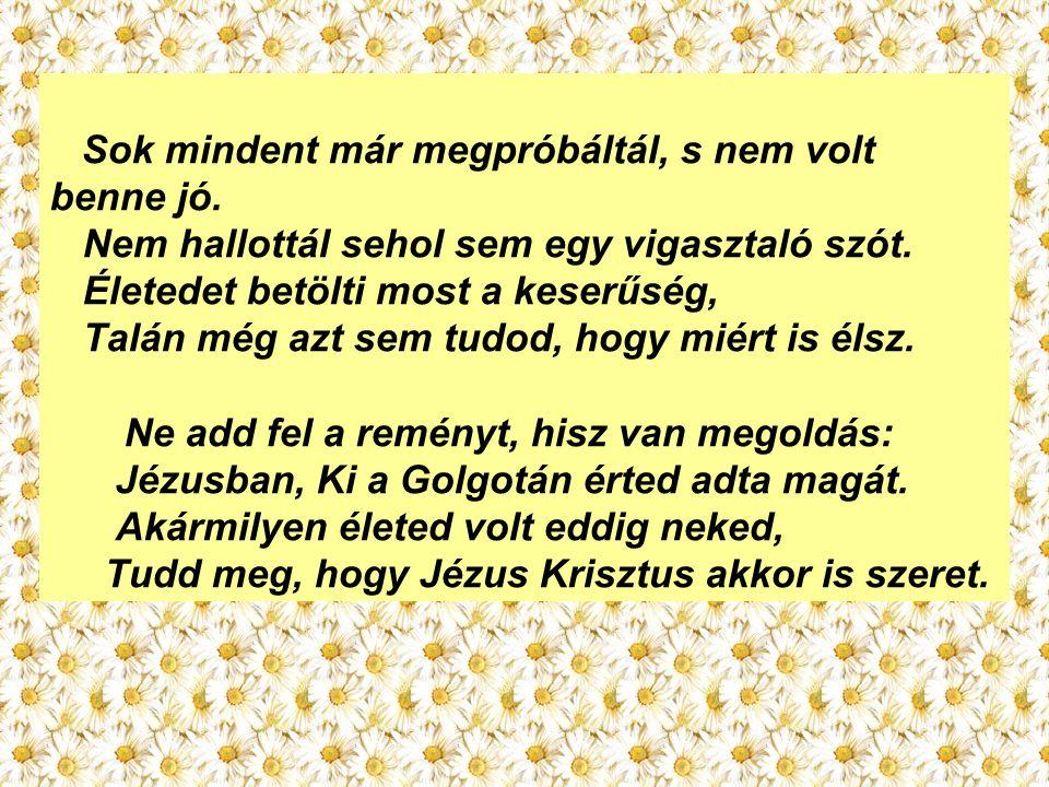Jézusban, Ki a Golgotán érted adta magát.