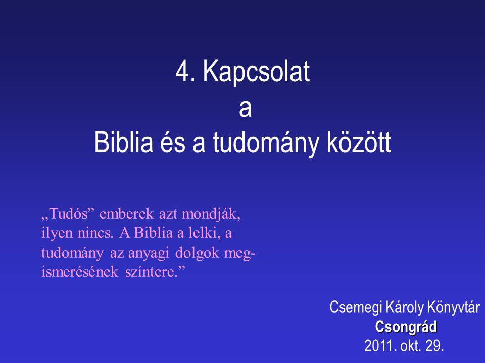 4. Kapcsolat a Biblia és a tudomány között