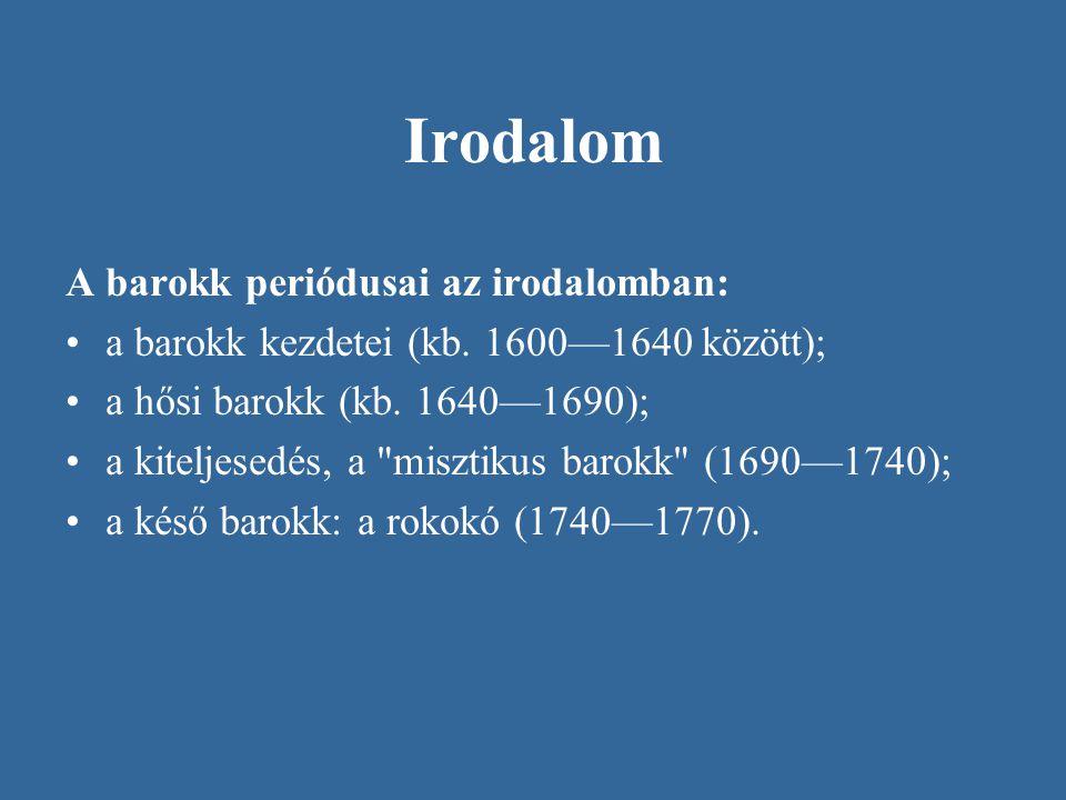 Irodalom A barokk periódusai az irodalomban:
