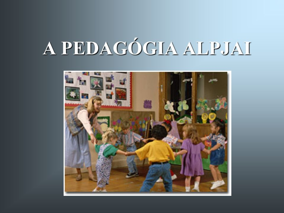 A PEDAGÓGIA ALPJAI