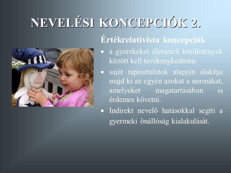 NEVELÉSI KONCEPCIÓK 2. Értékrelativista koncepciók