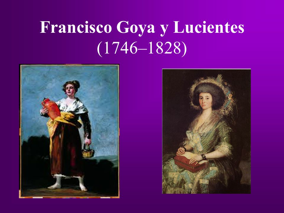 Francisco Goya y Lucientes (1746–1828)