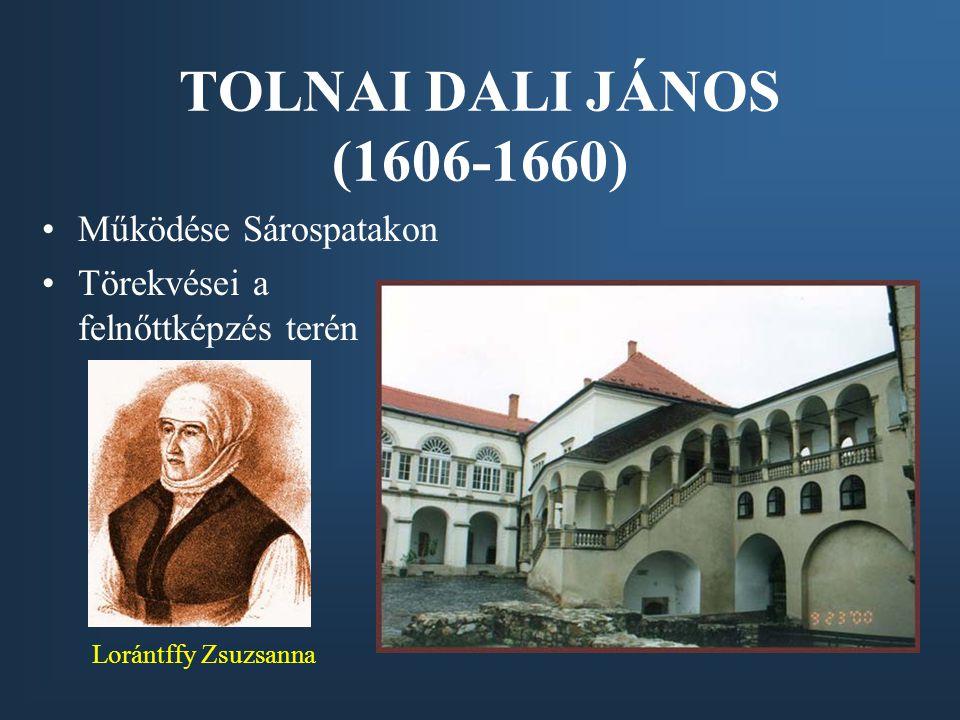 TOLNAI DALI JÁNOS (1606-1660) Működése Sárospatakon