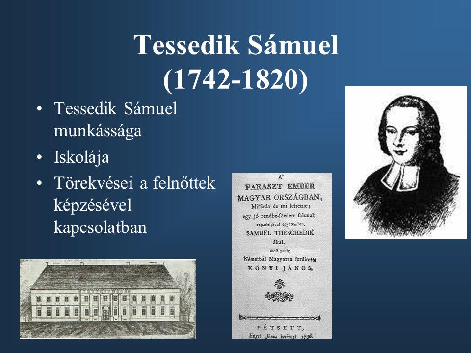 Tessedik Sámuel (1742-1820) Tessedik Sámuel munkássága Iskolája