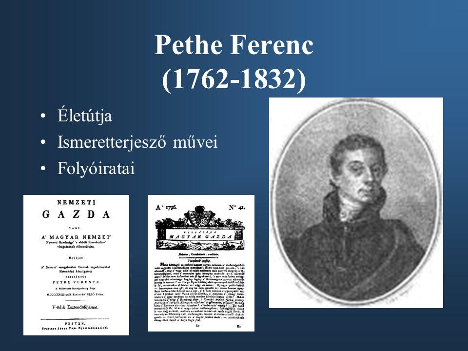 Pethe Ferenc (1762-1832) Életútja Ismeretterjesző művei Folyóiratai