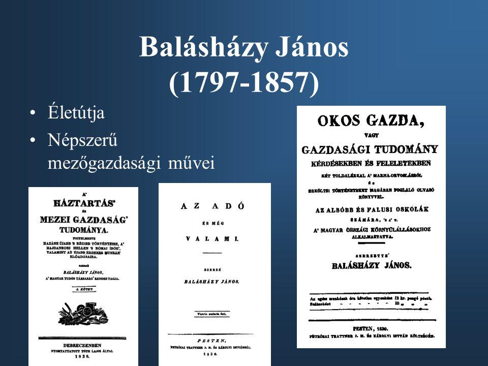 Balásházy János (1797-1857) Életútja Népszerű mezőgazdasági művei