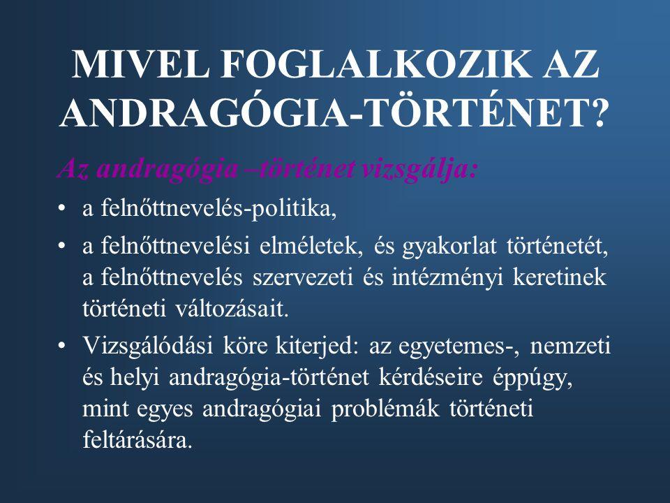 MIVEL FOGLALKOZIK AZ ANDRAGÓGIA-TÖRTÉNET